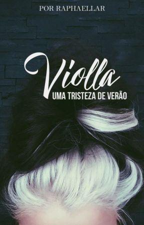 Violla - Uma Tristeza de Verão ✔ by RaphaellaR