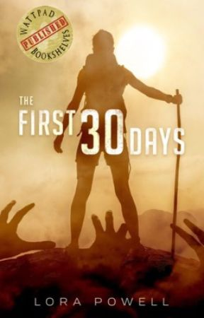 The First 30 Days (Wattys 2017) by Haven84
