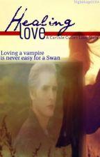 Healing Love >>A Carlisle Cullen FanFic<< by NightAngel1314