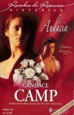 AUDÁCIA - Candace Camp (COMPLETO) by romancesdebanca