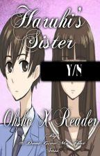 Haruhi's Sister (OHSHC X Reader) by KaoruHitachiin-Chan