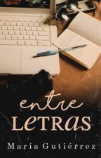 Entre Letras © (PRÓXIMAMENTE) by ItsMargu