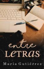Entre Letras (PRÓXIMAMENTE) by ItsMargu