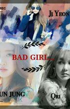 Bad Girl (eunyeon fic) by Xeng---xeng