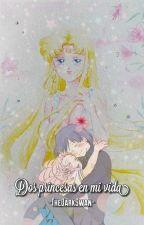 Dos Princesas En Mi Vida [Editando] by -TheDarkSwan-
