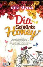 DIA SEMANIS HONEY by maizatul011