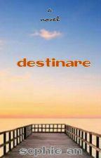 DESTINARE   [TAMAT] by SophieAntoni