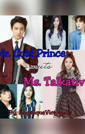 Mr. Cold Prince meets Ms. Talkative