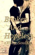 Broken and Hopeless by xXShy_SoulXx