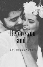 Before You and I {Zaylena} by BreBeauty