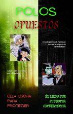 Polos Opuestos by IchigoSnape