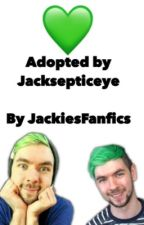 Adopted by Jacksepticeye [COMPLETED] by JackiesFanfics
