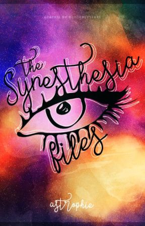 The Synesthesia Files by Astrophie