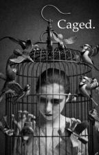 Caged by WesleysCoffee