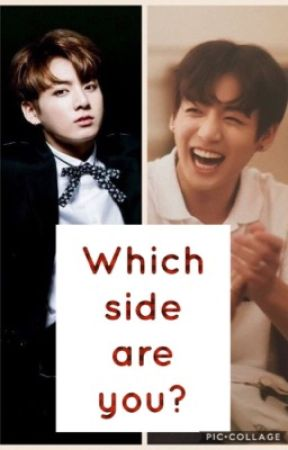 Which side are you? (J.k and Y/N ff) by RkJeon