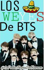 Los Weyes De BTS [Terminada] by laPollaNegraDelRamon