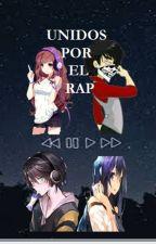 UNIDOS  POR EL RAP  (DOBLE CERO Y TU)            by EsthelaDiazEspinoza