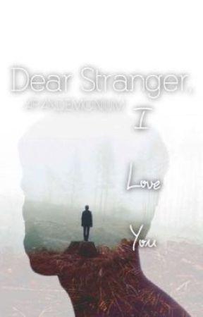 Dear Stranger, I Love You (DEIAS sequel) by apandemonium