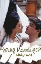 Young Marriage? Why not by eternallyg