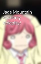 Jade Mountain Academy Roleplay! by Swiftfire123456