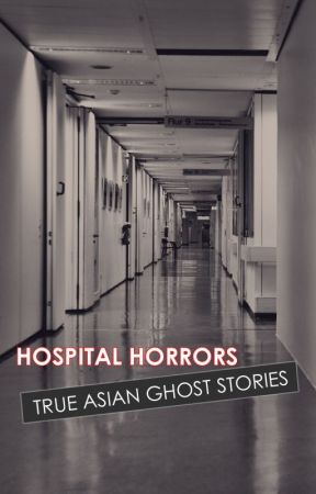 Hospital Horrors - True Asian Ghost Stories (SHORTS) by Gold028