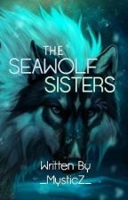 The SeaWolf Sisters by Sapphireicewolf