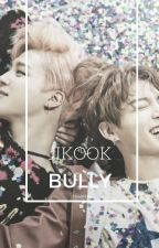 bully | jikook (completed) by tbhpjm