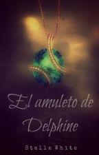 El amuleto de Delphine (Relato corto) by StellaWhite