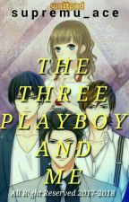 The Three PlayBoy And Me by supremu_ace