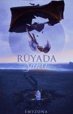 Rüyada Saklı by EmyZona