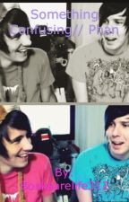 Something Confusing// Phan by Booksarelife312