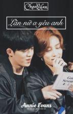 [Longfic/Edit][CheolHan][Hoàn] Lần nữa yêu anh by minthegyu