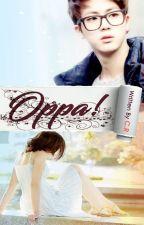 Oppa! [Completed]√ by Gdskacamata