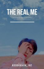 •The Real Me•(Edited) by SallyJeon234