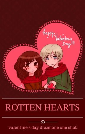 Rotten hearts || Walentynkowy one shot Dramione by Lexie_Shepherd