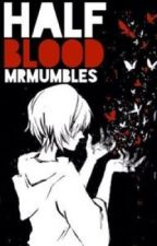 Half Blood by MrMumbles