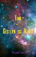 Time- Gestern ist Heute by jenny-linn