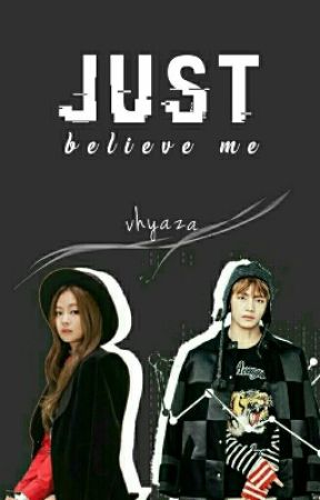 Just Believe Me by vhyaza