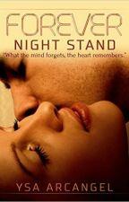 Forever Night Stand (TheWriteAffair Finalist) by Ysa_Arcangel
