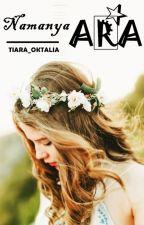 Namanya Ara by Tiara_Oktalia