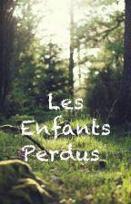 Les Enfants Perdus [Réécriture] by Elise__C