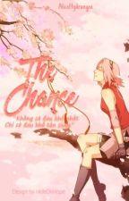[Rewrite] The Chance [Uchiha Sakura] by _AliceHydrangea_