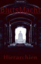 BlutsMacht  -  Hierarchien  by MarylineBlark