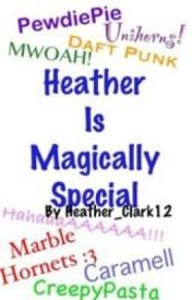 Heather Is Magically Special by Heather_Clark12