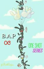 B.A.P OC ONE SHOT SERIES (BİTTİ) by baekDaehyun