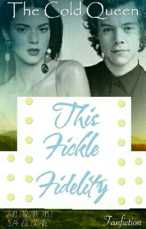 This Fickle Fidelity (Harry Styles) by Cold_Queen_281