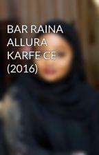 BAR RAINA ALLURA KARFE CE (2016) by Benaxir