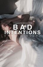Bad Intentions by champagnelies