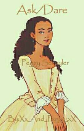 Ask/Dare: Peggy Schuyler  by Xx_and_Pxggy_xX