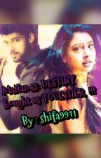 MaNan ss : DESTINY bought us TOGETHER !!! by shifa9911